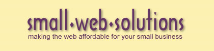Small Web Solutions, making the web affordable for small business